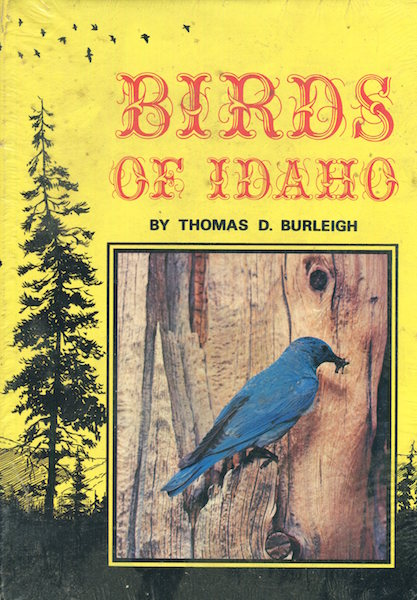 Birds Of Idaho; Illustrated With Photographs. Thomas D. Burleigh.