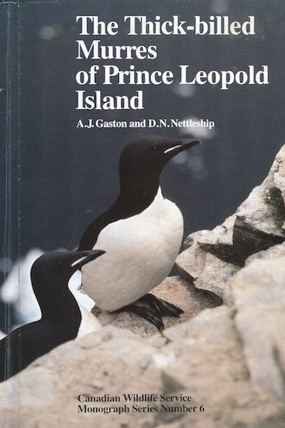The Thick-Billed Murres of Prince Leopold Island; A study of the breeding ecology of a colonial high arctic seabird. A. J. Gaston, D. N. Nettleship.