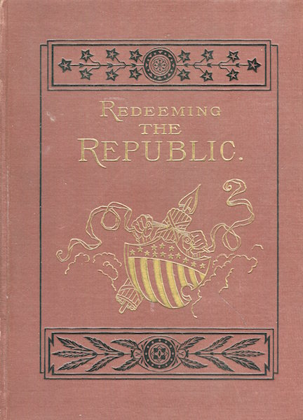 Redeeming The Republic; The Third Period Of The War Of The Rebellion In The Year 1864. Charles Carleton Coffin.