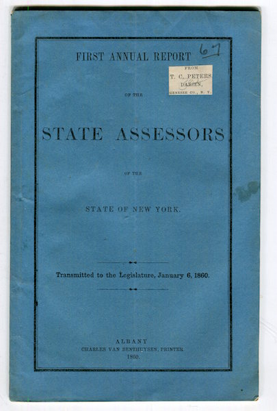 First Annual Report of the State Assessors of the State of New York Transmitted To The Legislature, January 6, 1860 [ State Of New York No. 11 In Assembly]. Auriel S. Thurston, Theodore C. Peters.