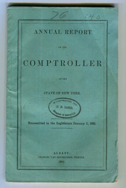 Annual Report Of The Comptroller Of The State Of New York; Transmitted To The Legislature January 1, 1861 [ State Of New York No. 4 In Assembly]. James M. Cook.