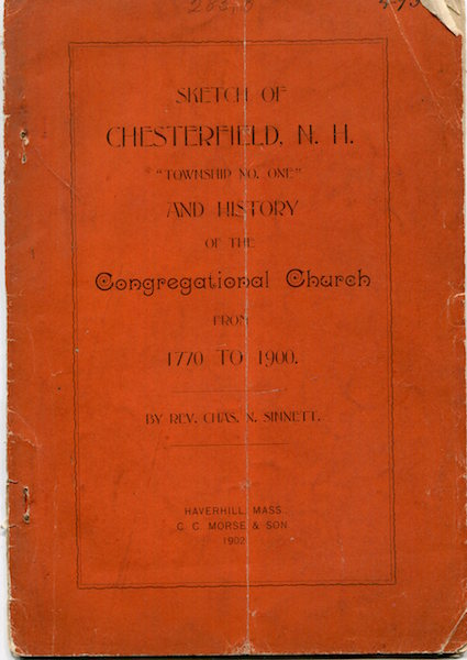 "Sketch of Chesterfield, N.H. ""Township No. One"", and History of the Congregational Church From 1770 to 1900. Charles. N. Sinnett."