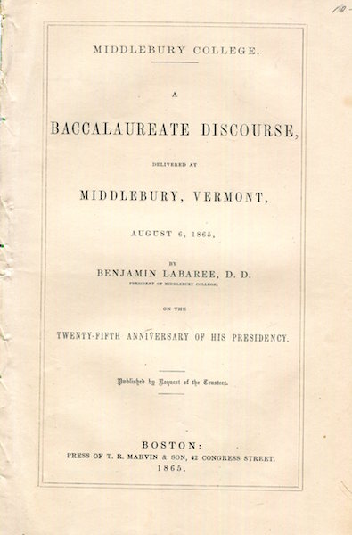 Middlebury College; A Baccalaureate Discourse Delivered at Middebury Vermont, August 6, 1865; On The Twenty-fifth Anniversary Of His Presidency. D. D. Labaree, Benjamin.