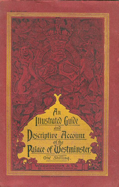 Guide To The Palace Of Westminster; An Illustrated Guide and Descriptive Account of the Palace Of Westminster (Wrapper Title). Anonymous.