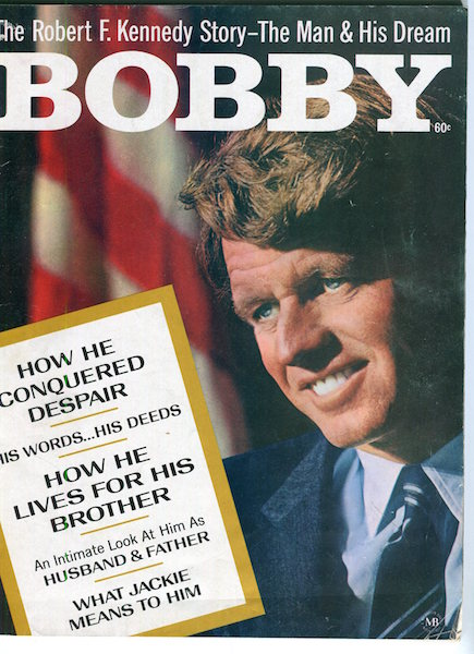 Bobby; The Robert F. Kennedy Story - The Man And His Dream. Jack J. Editorial Director Podell.