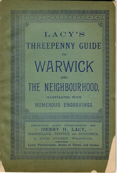 Lacy's Threepenney Guide to Warwick And The Neighbourhood, Illustrated With Engravings; Including The Castle
