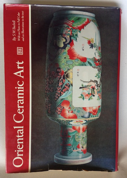 Oriental Ceramic Art Illustrated By Examples From The Collection Of W. T. Walters. S. W. Text Bushell, notes.