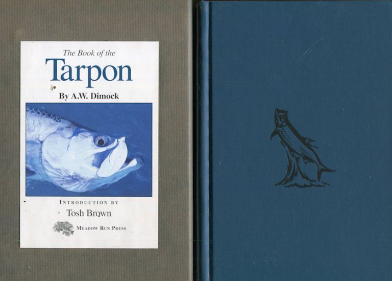 The Book Of The Tarpon. Anthony W. Dimock.