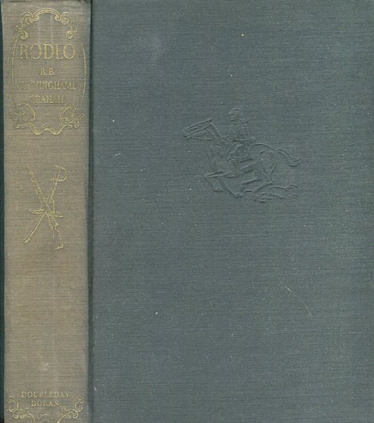 Rodeo A Collection of Tales and Sketches, Selected and with an Introduction By A F Tschiffely. R. B. Cunninghame Graham.