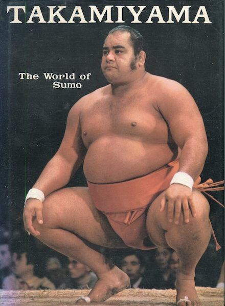 Takamiyama: the World of Sumo. Jesse Kuhaulua, John Wheeler.