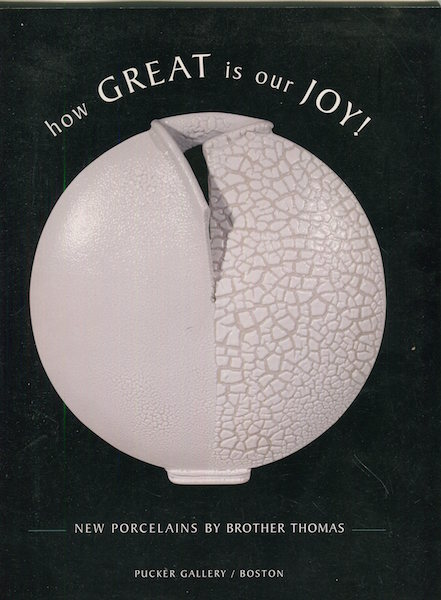 How Great Is Our Joy; New Porcelains By Brother Thomas. Brother Thomas.
