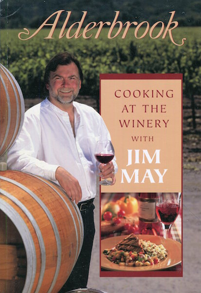 Alderbrook, Cooking At The Winery With Jim May; A Collection Of His Best Recipes. Jim May.