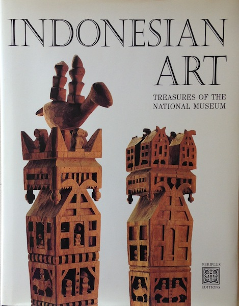 Indonesian Art; Treasures of The National Museum, Jakarta. Tara Sosrowardoyo, Photographer.