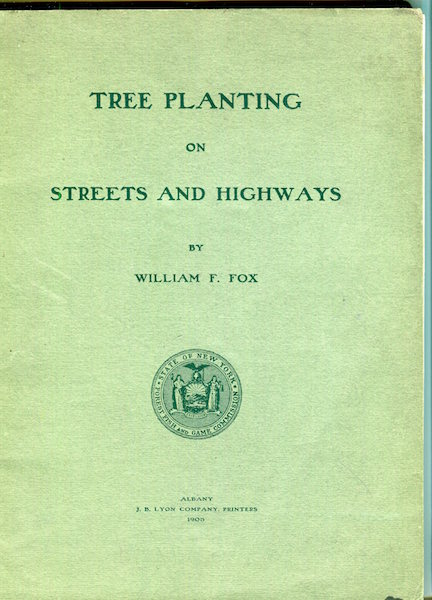 Tree Planting on Streets and Highways. William F. Fox.