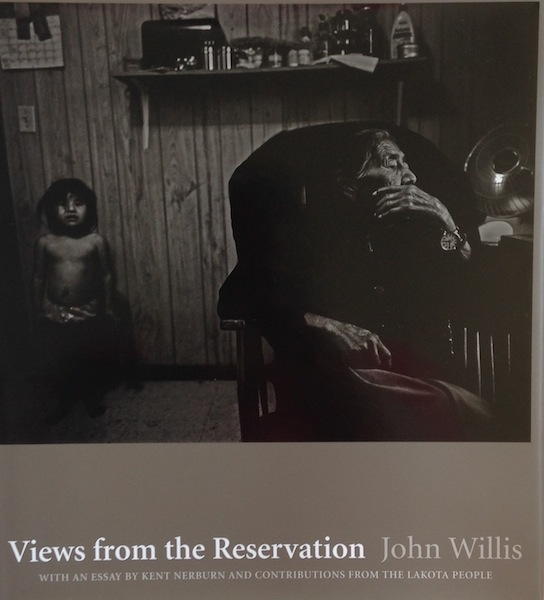 Views From the Reservation, with an essay by Kent Newborn and contributions from the Oglala Lakota people. John Willis.