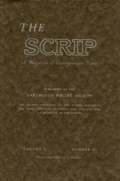 The Scrip, A Magazine Of Undergraduate Poetry, Volume 1, Number 1. Dartmouth Poetry Society.