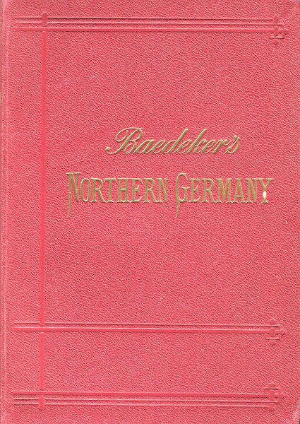 Northern Germany As Far As The Bavarian Frontiers Handbook For Travellers. Karl Baedeker.