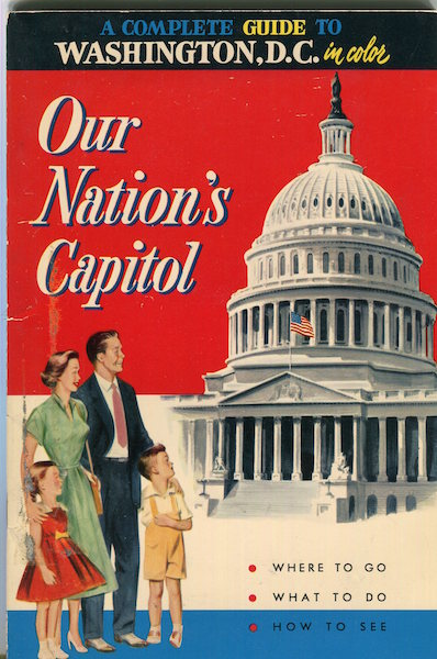 A Factful And Colorful Guide To Washington, D.C. A Modern Guide To Our The Nation's Capital. Hugo Hege.