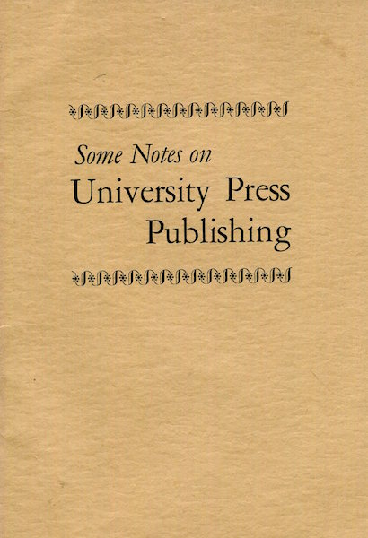 Some Notes On University Press Publishing. Roland D. Hemens, Others.