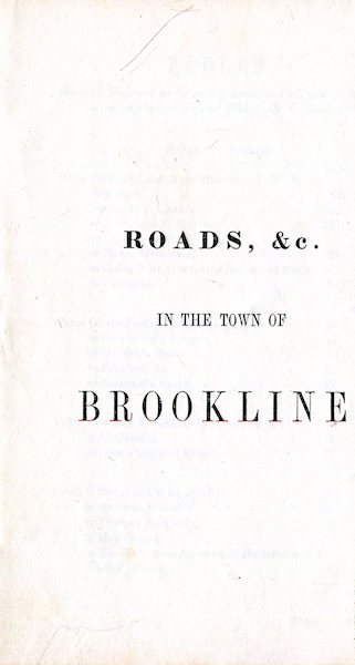 Roads, &c. in the Town of Brookline: [tables showing distances on the several streets in the Town of Brookline, as surveyed in the year 1844. Elijah F. Woodward.