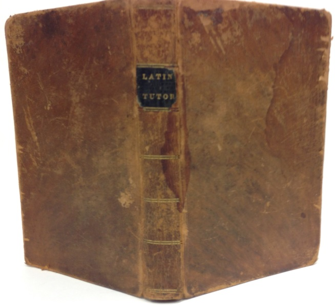 The New Latin Tutor; Or Exercises in Entymology, Syntax and Prosady Compiled In Part From The Best English Works With Additions. Frederic P. Leverett.