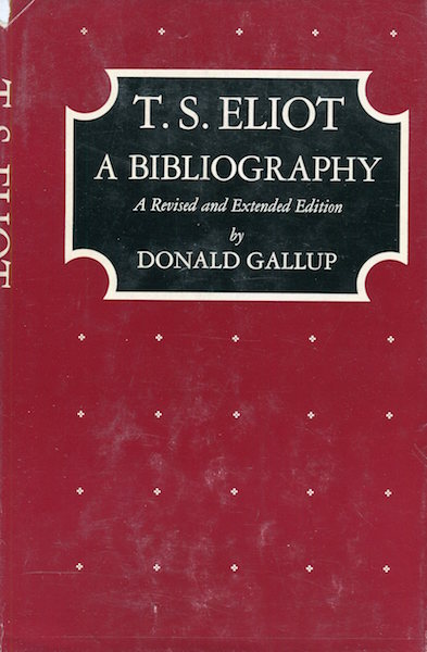 T. S. Eliot, A Bibliography; A Revised and Extended Edition. Donald Gallup.