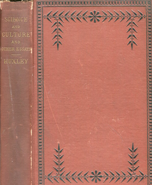 Science And Culture And Other Essays. Thomas Henry Huxley.