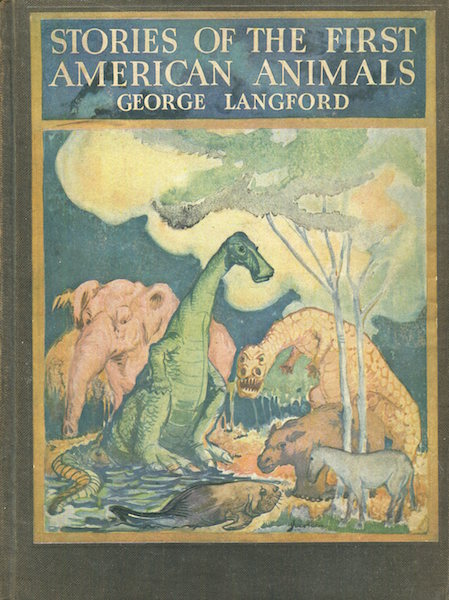 Stories Of The First American Animals. George Langford.