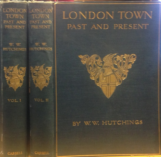 London Town, Past And Present; With A Chapter On The Future In London By Ford Madox Hueffer. W. W. Hutchings.
