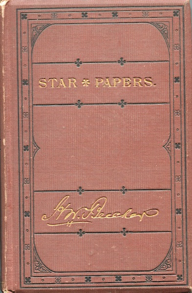 Star papers; or, Experiences of Art and Nature. Henry Ward Beecher.