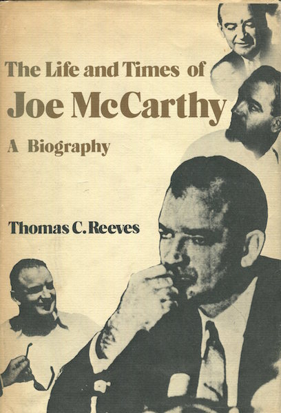 The Life and Times of Joe McCarthy, A Biography. Thomas C. Reeves.