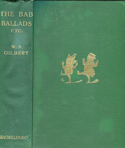 The Bab Ballads With Which Are Included Songs Of A Savoyard. W. S. Gilbert.