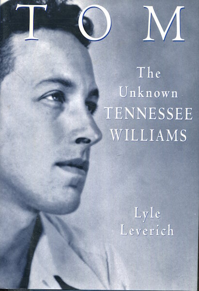 Tom; The Unknown Tennessee Williams. Lyle Leverich.
