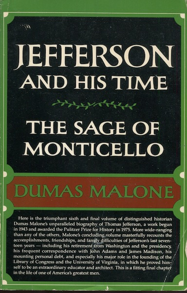 The Sage Of Monticello; Volume Six Of Jefferson And His Time. Dumas Malone.
