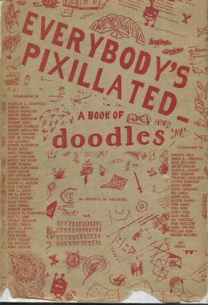 Everybody's PIxillated, A Book Of Doodles. Russell M. Arundel.