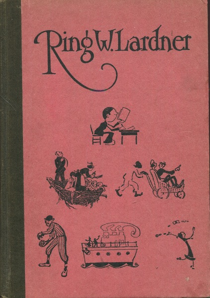 Charles Scribner's Sons Present Ring Lardner in The Golden Honeymoon and Haircut. American Booksellers Association. Ring W. Lardner.