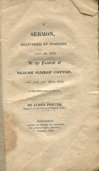 A Sermon Delivered at Pomfret, July 18, 1819, at the Funeral of Deacon Simeon Cotton: Who Died July 16, 1819, in the 80th Year of His Age. James Porter.