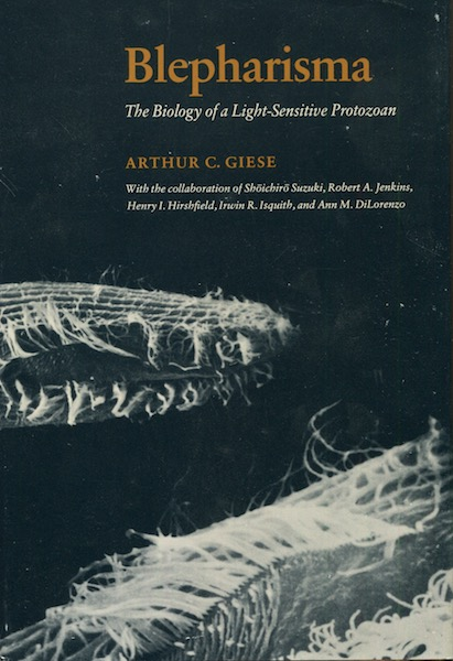 Blepharisma, The Biology Of A Light-Sensitive Protozoan. Arthur C. With the Collaboration of Shoichiro Suzuli Giese, Others.