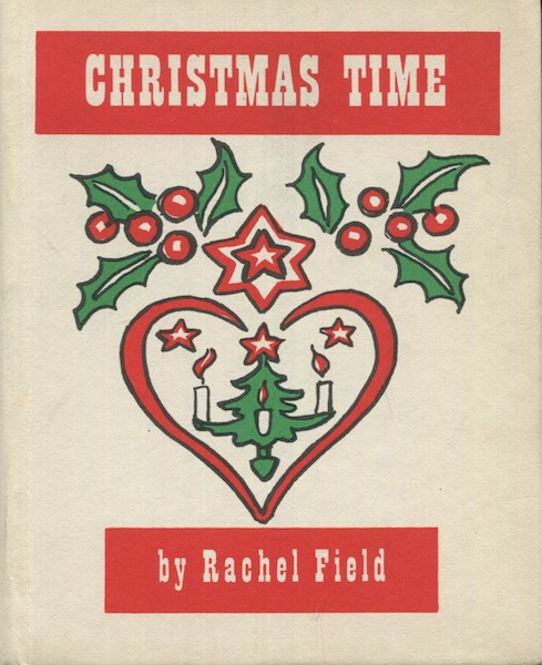Christmas Time, Verses And Illustrations By Rachel Field. Rachel Field.