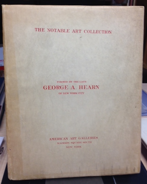 The Notable Art Collection Formed By The Late George A. Hearn Of New York City; Merchant, Art Patron and Benefactor of New York City To be sold at Unrestricted Public Sale Foreign Paintings described by W. Roberts, English Art Critic. American Paintings Described by Wm. A. Coffin, N.A. The Sale will be conducted by Mr. Thomas E. Kirby and his assistant, Mr. Otto Bernet of the American Art Association, Managers. Madison Square South; Volume 1; Paintings