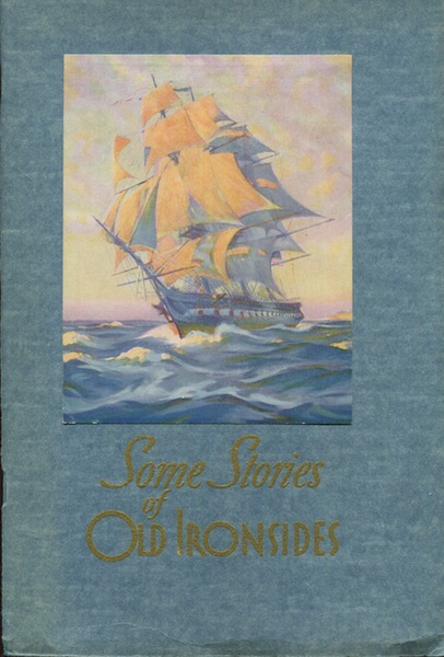 Some Stories of Old Ironsides. Commander Holloway H. Frost.