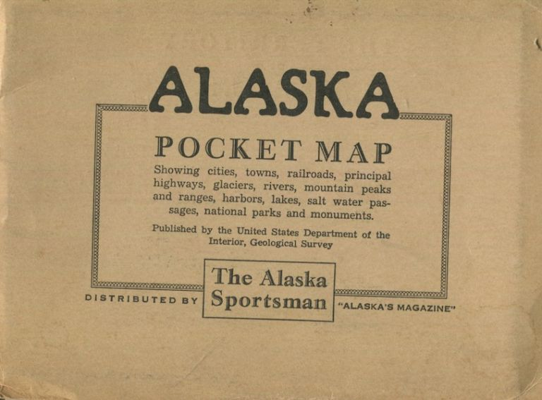 Territory of Alaska Pocket Map; showing cities, towns, railroads, principal highways, glaciers, rivers, mountain peaks and ranges, harbors, lakes, salt water passages, national parks and monuments. Territory of Alaska, Alaska Sportsman.