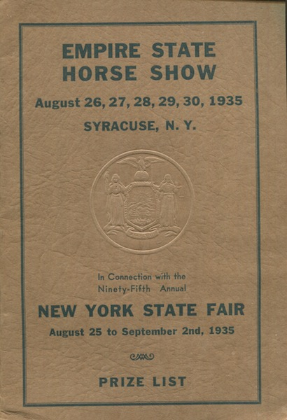 Empire State Horse Show August 26, 27, 28, 29, 30, 1935, In Connection With The Ninety-Fifth Annual New York State Fair, August 25, To September 2nd, 1935, Prize List. New York State Fair.