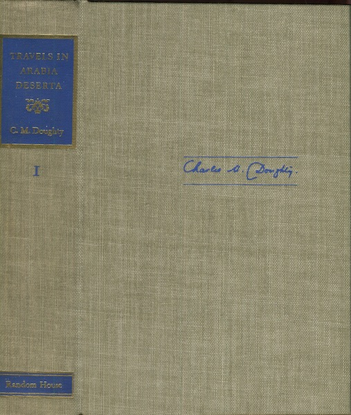 Travels in Arabia Deserta; Introduction by T. E. Lawrence. Charles M. Doughty, T E. Lawrence.