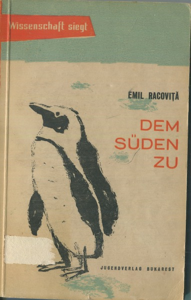 Dem Suden Zu (To The South). Emil Racovi, compiled and, Dr. Dan Coman.
