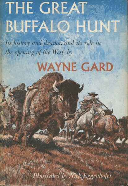 The Great Buffalo Hunt. Wayne Gard.