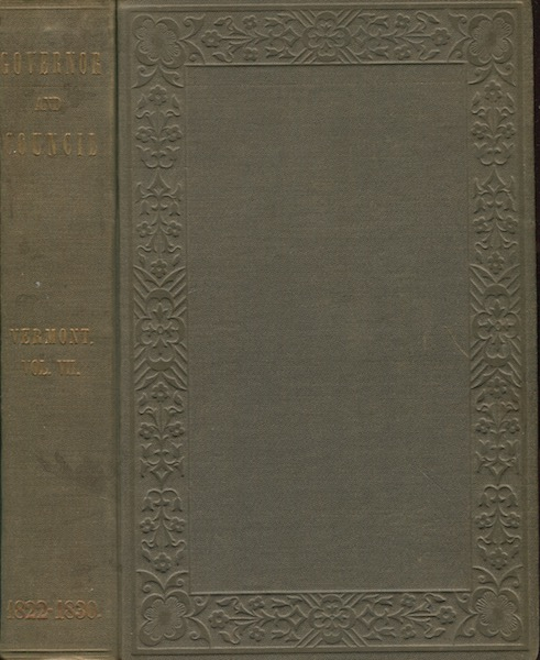 Records Of The Governor And Council Of The State Of Vermont Volume VII. E. P. Walton.