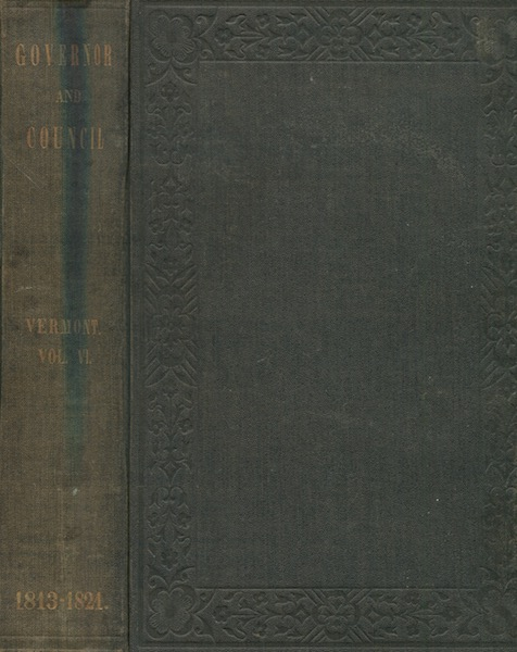 Records Of The Governor And Council Of The State Of Vermont Volume VI. E. P. Walton.