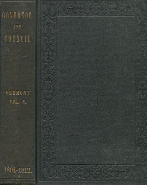 Records Of The Governor And Council Of The State Of Vermont Volume V. E. P. Walton.
