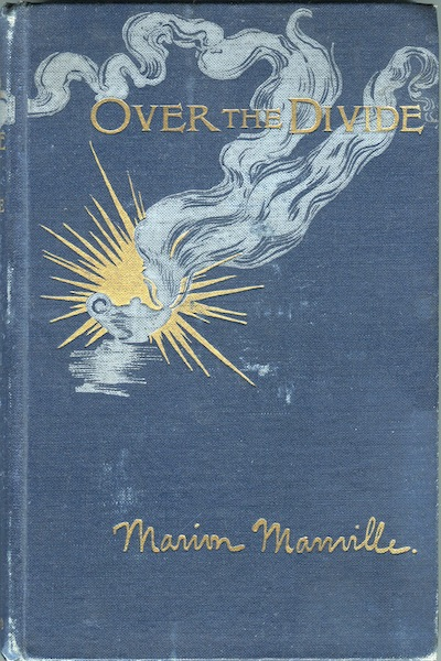 Over the Divide and Other Verses. Marion Manville.